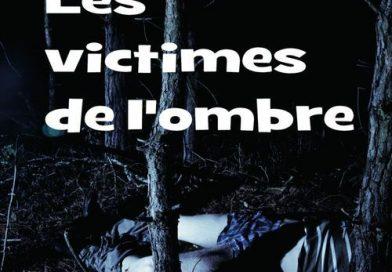 «Les Victimes de l'ombre» de Laurent Noerel