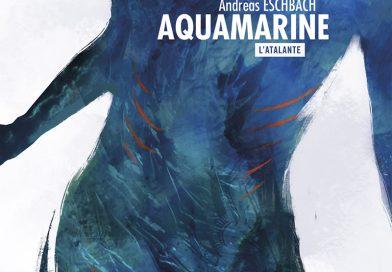 «Aquamarine» d' Andreas Eschbach